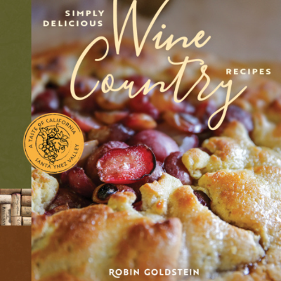 Simply Delicious Wine Country Cookbook {Chef Robin Goldstein}