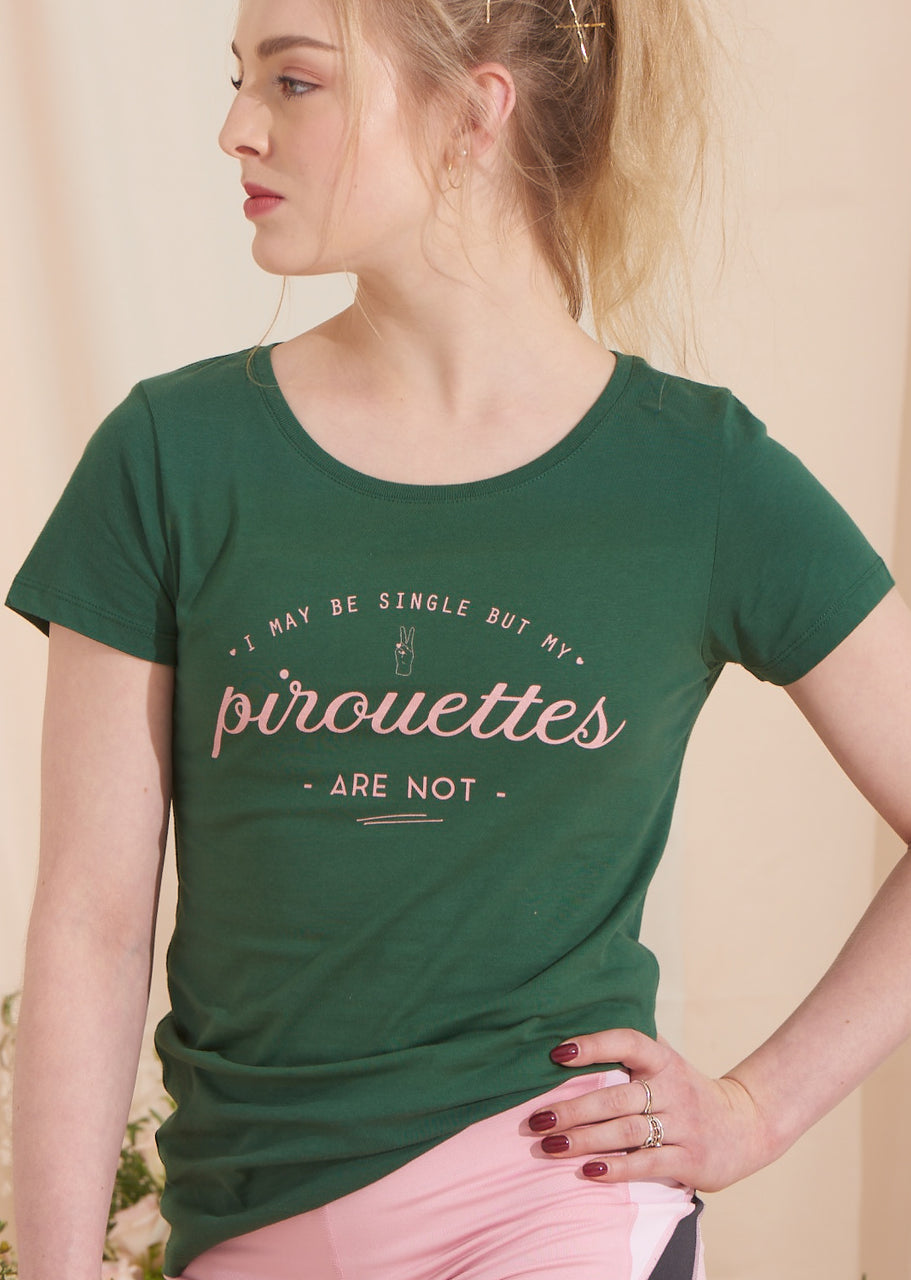 The I May Be Single But My Pirouettes Aren't Tee - Cloud & Victory Ethical Ballet Clothing and Dancewear