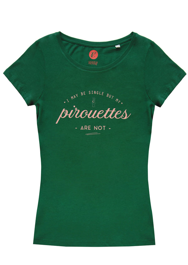 The I May Be Single But My Pirouettes Aren't Tee - Ethical dancewear and ballet clothing by Cloud and Victory