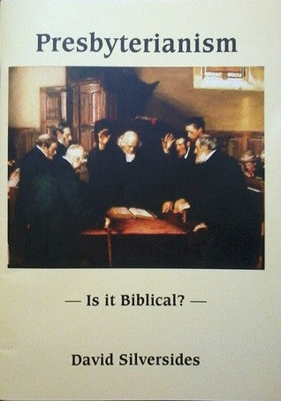 Presbyterianism - Is it Biblical