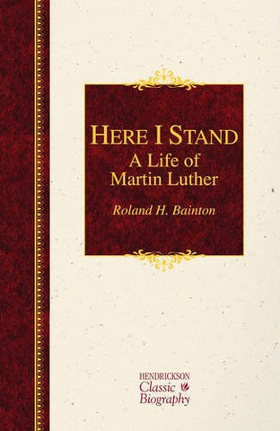 Here I Stand:  A Life of Martin Luther: 2015
