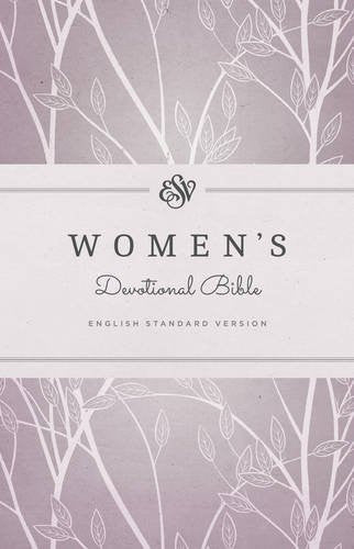 ESV Women's Devotional Bible: English Standard Version
