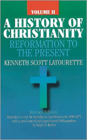 A History of Christianity: Reformation to the Present (Volume 2: AD 1500 - AD 1975)