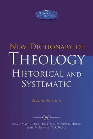 New Dictionary of Theology:  Historic and Systematic (Reprint)