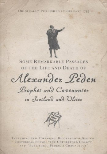 Alexander Peden Prophet and Covenanter in Scotland and Ulster