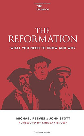 The Reformation:  What you need to know and why
