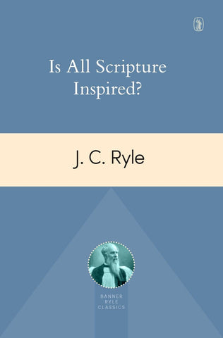 Is All Scripture Inspired? (Reprint)