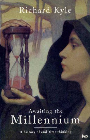 Awaiting the millennium: a history of end-time thinking