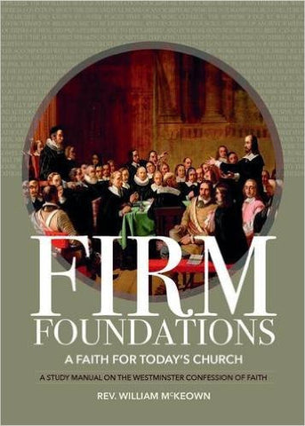 Firm Foundations A Faith for Today's Church