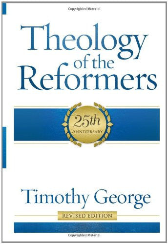Theology of the Reformers Revised