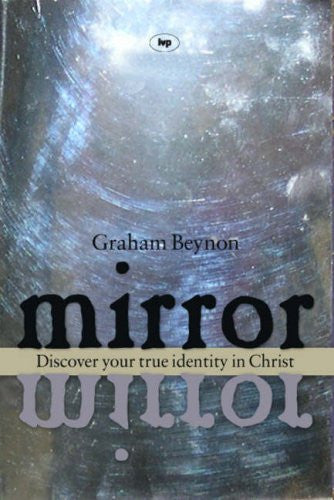 Mirror Mirror:  Discover Your True Identity in Christ