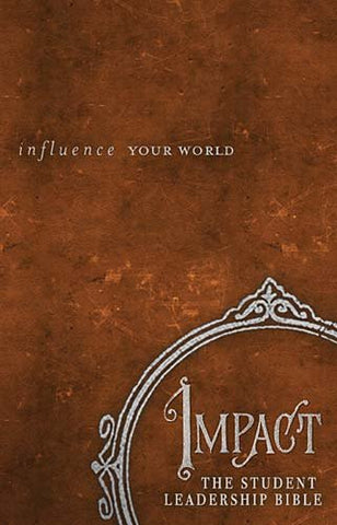 NKJV. Impact The student leadership Bible
