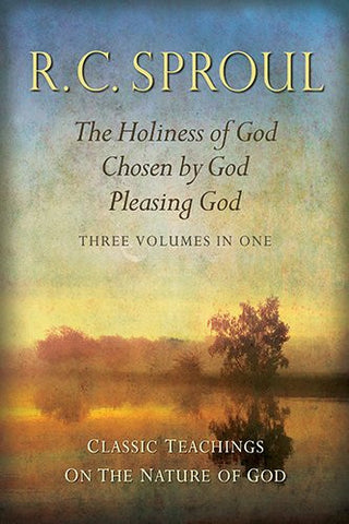 Classic Teachings on the Nature of God:  The Holiness of God, Chosen by God, Pleasing God