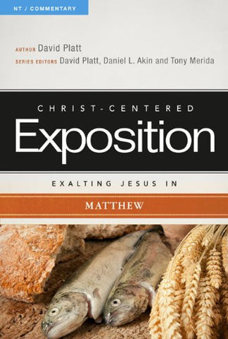 Christ-Centered Exposition Exalting Jesus in Matthew