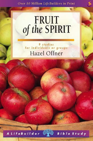 Fruit of the Spirit:  9 Studies for Individuals or Groups: with Notes for Leaders