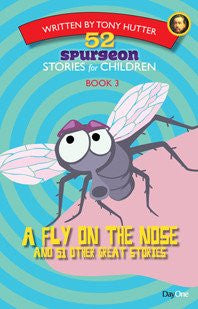 52 Spurgeon Stories Book 3: A Fly on the Nose and 51 Other Great Stories
