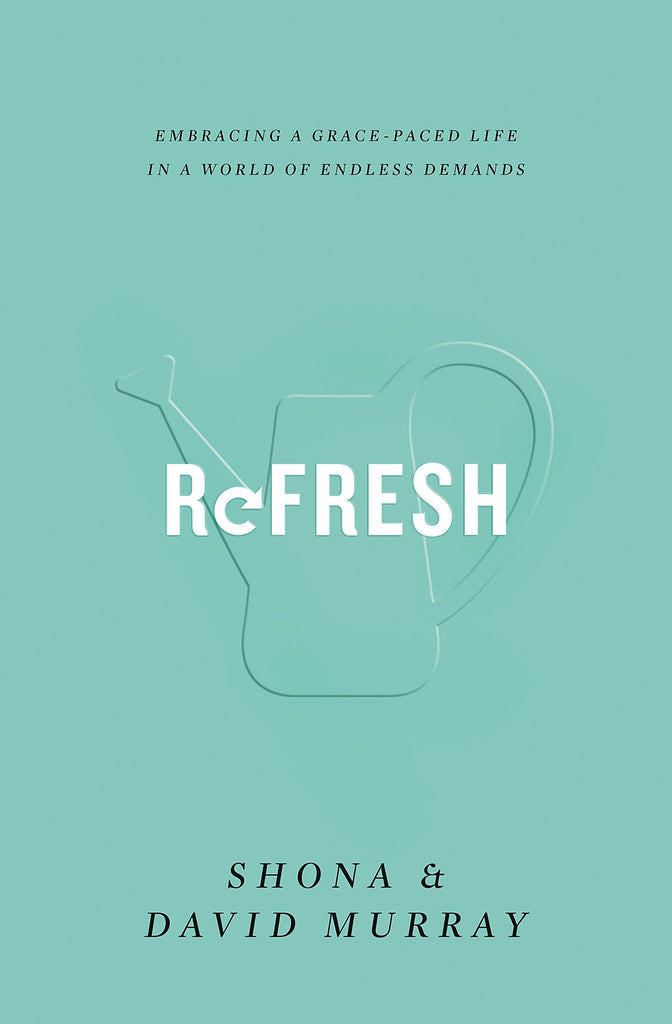 Refresh: Embracing a Grace-Paced Life in a World of Endless Demands