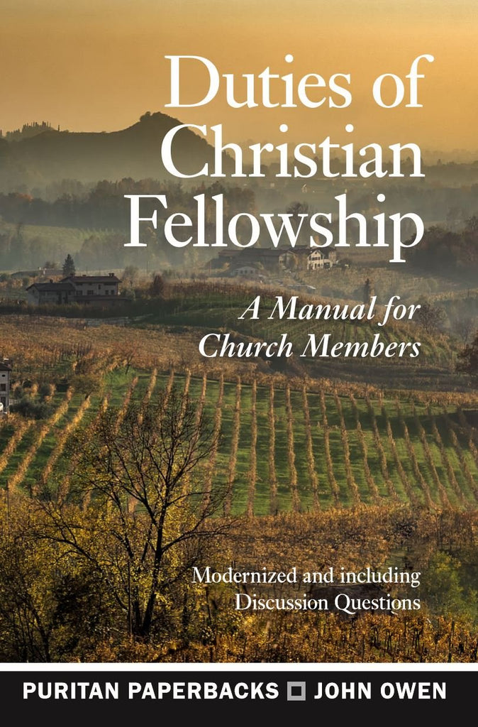 Duties of Christian Fellowship: A Manual for Church Members