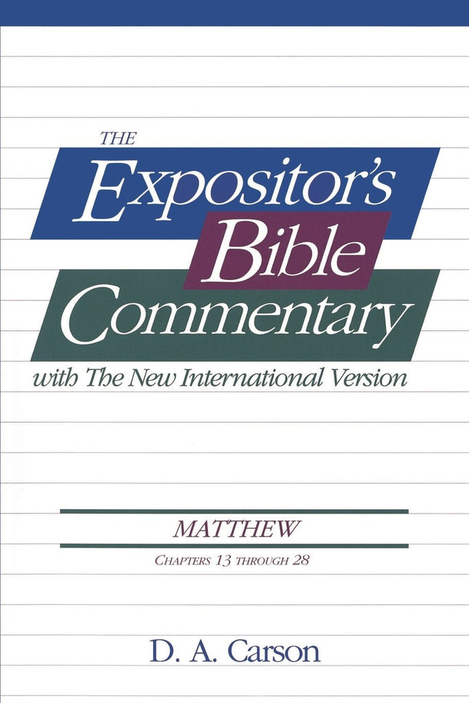 The Expositor's Bible Commentary with the NIV - Matthew ch13-28