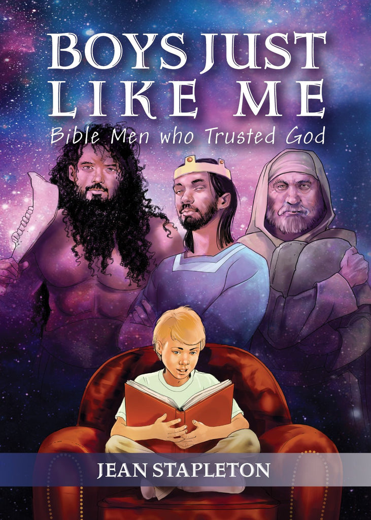 Boys Just Like Me:  Bible Men Who Trusted God