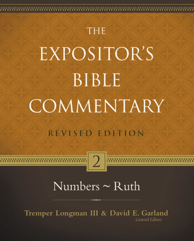 The Expositor's Bible Commentary: Numbers - Ruth