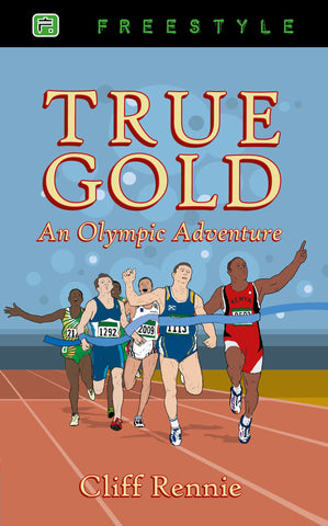 True Gold - an Olympic Adventure: An Olympic Adventure