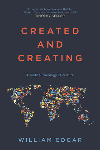 Created and Creating, A Biblical Theology of Culture