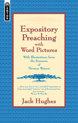 Expository Preaching With Word Pictures: Illustrated From The Sermons Of Thomas Watson