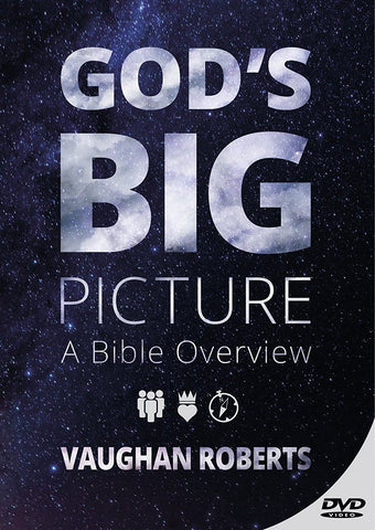 God's BIG Picture: A Bible Overview