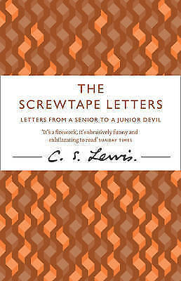 The Screwtape Letters: Letters from a senior devil to a junior devil PB