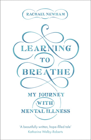 Learning to Breathe:  My Journey With Mental Illness PB