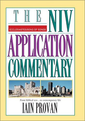 Ecclesiastes, Song of Songs: The Niv Application Commentary