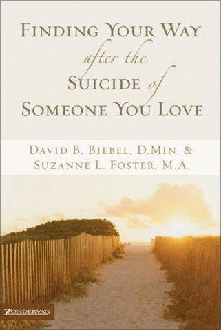 Finding Your Way after the Suicide of Someone You Love  PB