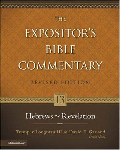 The Expositor's Bible Commentary Hebrews-Revelation, Tremper Longman III and David E. Garland