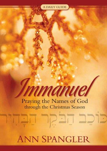 Immanuel: Praying the Names of God Through the Christmas Season