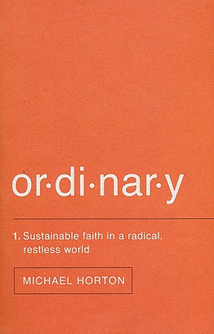 Ordinary: Sustainable faith in a radical restless world PB