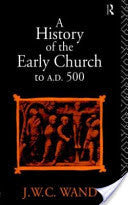A History of the Early Church to A.D. 500