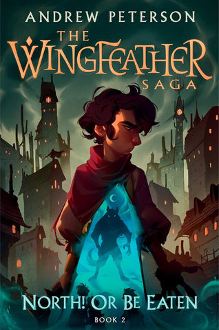 The Wingfeather Saga : North! Or Be Eaten  Book  2 HB