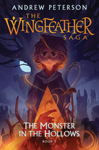 The Wingfeather Saga: The Monster in the Hollows Book 3 HB