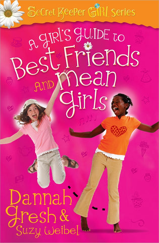 A Girl's Guide to Best Friends and Mean Girls PB