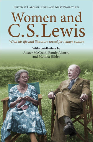Women and C.S. Lewis:  What his life and literature reveal for today's culture PB