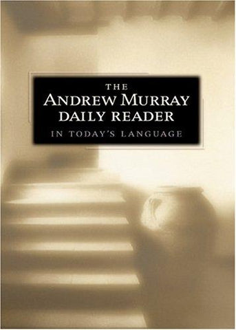 Andrew Murray Daily Reader in Today's Language, The