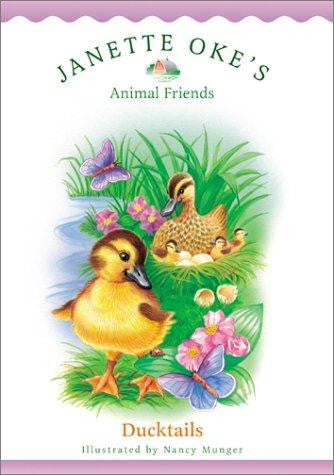 Ducktails: Janette Oke's Animal Friends