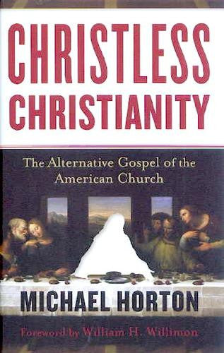 Christless Christianity: The Alternative Gospel of the American Church