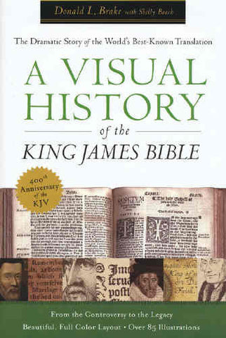 Visual History of the King James Bible, A: The Dramatic Story of the World's Best-Known Translation