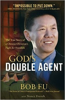God's Double Agent:  The True Story of a Chinese Christian's Fight for Freedom PB