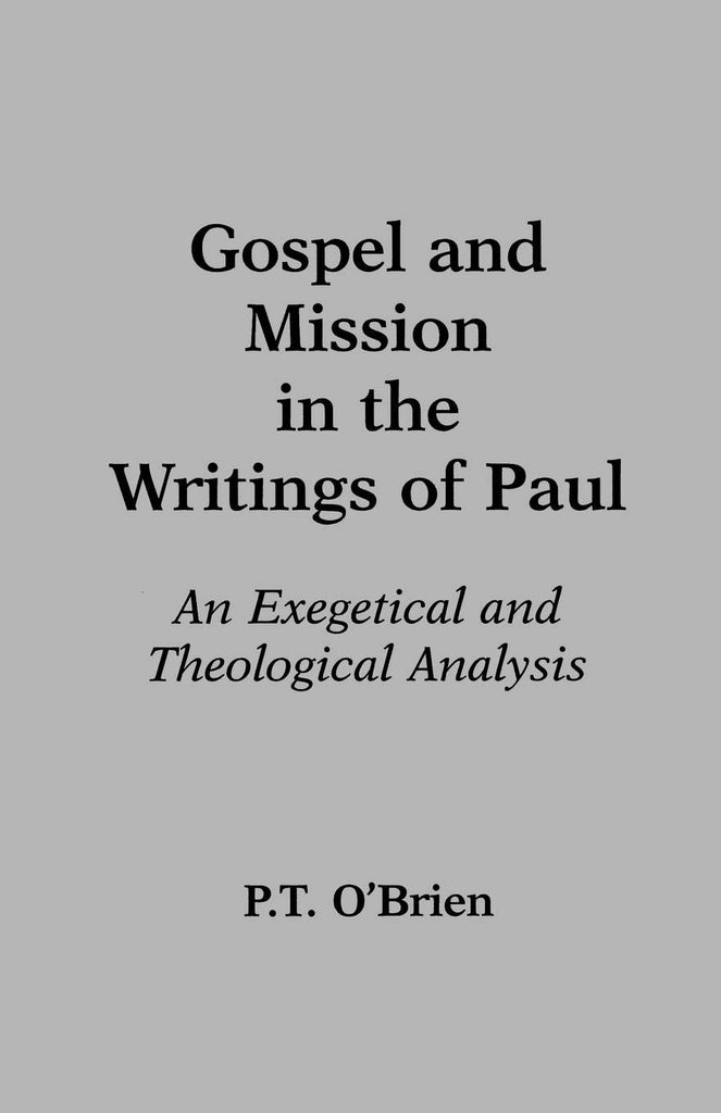 Gospel and Mission in the Writings of Paul PB