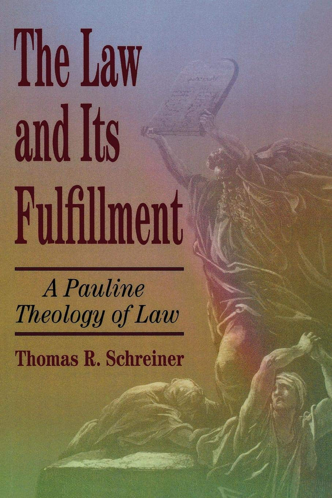 Law and Its Fulfilment: A Pauline Theology of Law PB