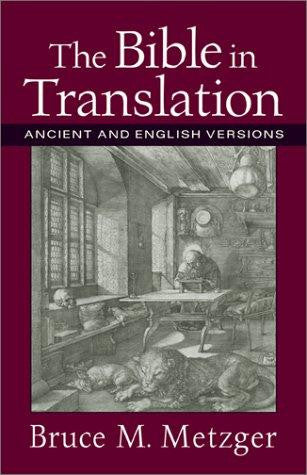 Bible in Translation:  Ancient and English Versions