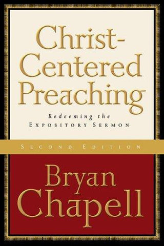 Christ-Centered Preaching, 2D Ed.: Redeeming the Expository Sermon